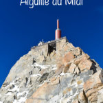 The Aiguille du Midi in Chamonix is an extraordinary place